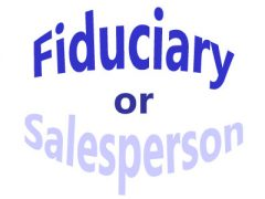 Fiduciary or Salesperson