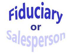 Fiduciary or Salesperson