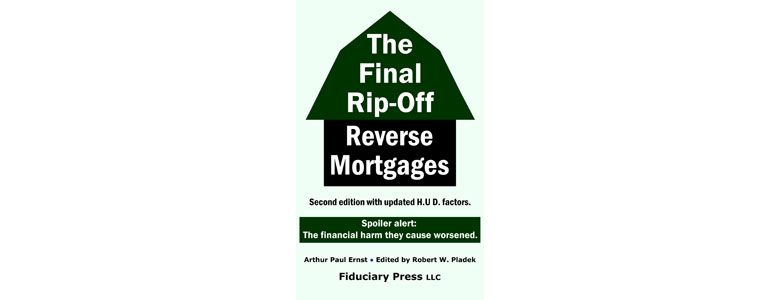 The FInal Rip-Off: Reverse Mortgages